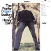 HENRY CAIN  THE FUNKY ORGANIZATION OF HENRY CAIN