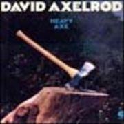 DAVID AXELROD  HEAVY AXE
