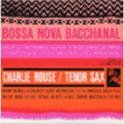 CHARLIE ROUSE  BOSSA NOVA BACCHANAL