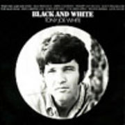 TONY JOE WHITE  BLACK AND WHITE