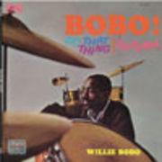 WILLIE BOBO  BOBO! DO THAT THING
