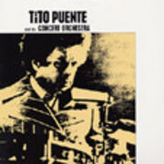 TITO PUENTE  AND HIS CONCERT ORCHESTRA