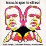 ALDEMARO ROMERO Y SU ONDA NUEVA�@�@TOMA LO QUE TE OFRECI