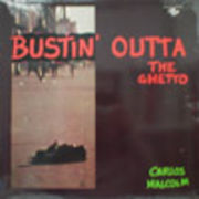 CARLOS MALCOM  BUSTIN' OUTTA THE GHETTO