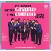 RENE GRAND Y SU COMBO NEW YORK  EL GRAN