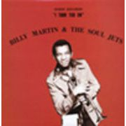 BILLY MARTIN & THE SOUL JETS  I TURN YOU ON
