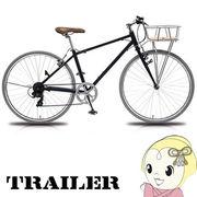 【メーカー直送】TR-C7004-CB 阪和 700Cアルミクロスバイク TRAILER 6段変速 Fritz クリスタルブラック