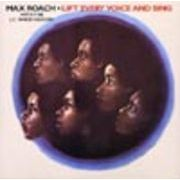 MAX ROACH  LIFT EVERY VOICE AND SING