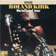 ROLAND KIRK  THE INFLATED TEAR