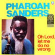 PHAROAH SANDERS  OH LORD  LET ME DO NO WRONG (180g)