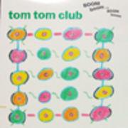 TOM TOM CLUB  BOOM BOOM CHI BOOM BOOM