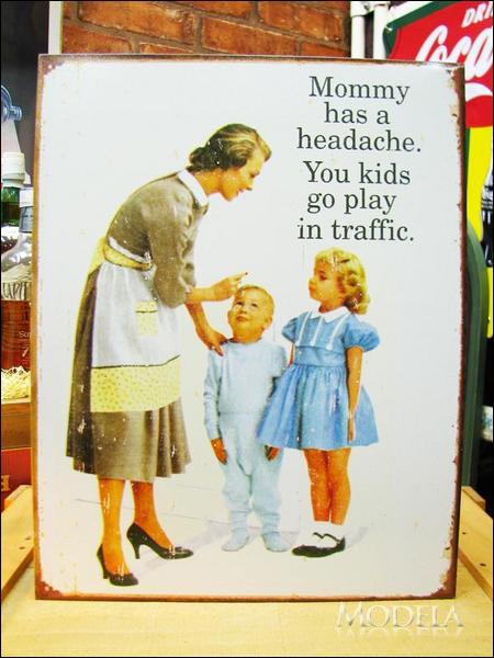 アメリカンブリキ看板 ママは頭痛だから