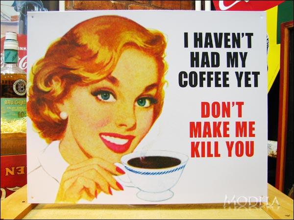 アメリカンブリキ看板 まだコーヒーを飲んでません