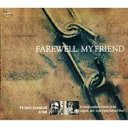 Ravi Shankar - Farewell My Friend